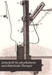Zeitschrift für physikalische und diätetische Therapie: Band 9