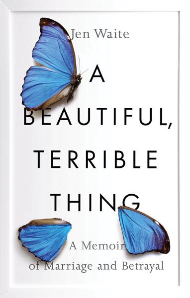 Download A Beautiful  Terrible Thing Book