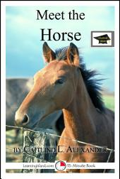 Meet the Horse: A 15-Minute Book for Early Readers: Educational Version