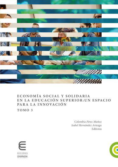 Econom  a social y solidaria en la educaci  n superior  un espacio para la innovaci  n  Tomo 3  PDF