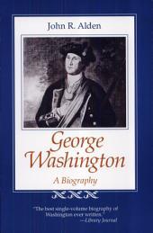 George Washington. A biography. [Mit Portr.] (2. print.)