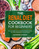 The Renal Diet Cookbook for Beginners