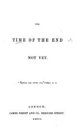 The Time of the End Not Yet