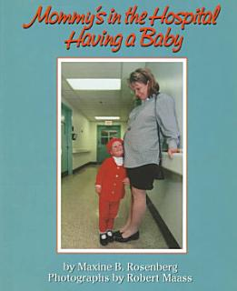 Mommy s in the Hospital Having a Baby Book