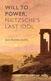 Will to Power, Nietzsche's Last Idol