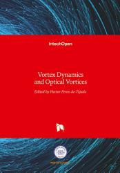 Vortex Dynamics and Optical Vortices PDF