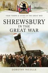 Shrewsbury in the Great War