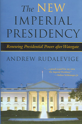 The New Imperial Presidency