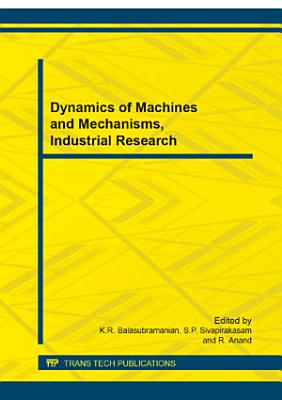 Dynamics of Machines and Mechanisms, Industrial Research