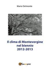 Il clima di Montevergine nel biennio 2012 - 2013
