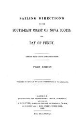 Sailing Directions for the South-East Coast of Nova Scotia and Bay of Fundy: Compiled from Various Admiralty Surveys