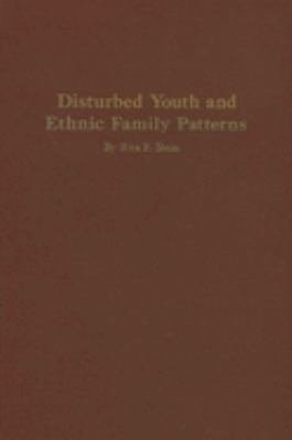 Disturbed Youth and Ethnic Family Patterns PDF