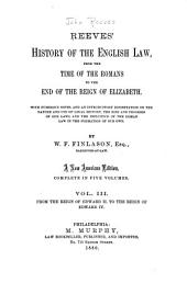Reeves' History of the English Law: From the reign of Edward II to the reign of Edward IV