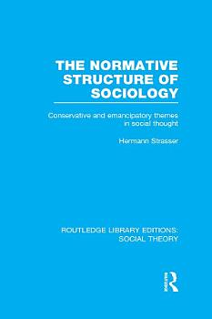 The Normative Structure of Sociology  RLE Social Theory  PDF