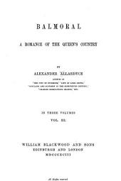 Balmoral: A Romance of the Queen's Country, Volume 3