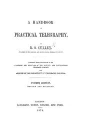 A Handbook of Practical Telegraphy ... Illustrated with numerous diagrams