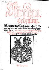 Kirchenordnung. Wie es mit der Christlichen lehre ... in Nidern v. d. Obern Bayern etc. Fürstenthumb, gehalten wirdt