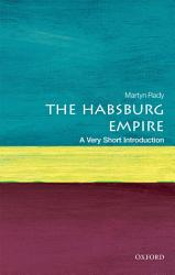 The Habsburg Empire A Very Short Introduction Book PDF