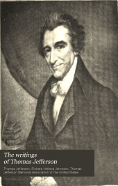 The writings of Thomas Jefferson: Volume 19