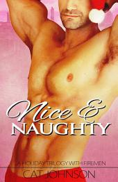 Nice & Naughty: ~a hot holiday trilogy with firemen