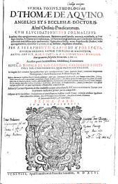 SVMMA TOTIVS THEOLOGIAE D. THOMAE DE AQVINO; ANGELICI, ... CVM ELVCIDATIONIBVS FORMALIBVS: In quibus, vltra egregiam textus enodationem, innumeras pene haereses, erroresq[ue] recensendo, ac e vestigio suiipsius, & Diuinarum scripturarum, vel Summorum Pontificum, aut Conciliorum sacrorum, authoritate inuictissima ipsas interimendo; Quam plena fideliq[ue] manu Angelicus ille Doctor (velut apis argumentosa) Ecclesiae CATHOLICAE inseruiat, singillatim ostenditur : PER F. SERAPHINVM CAPPONI A PORRECTA, ..., SACRAE THEOLOGIAE MAGISTRVM, EDITIS; DEO OPT. MAX. DICATIS; S.R.E. CORRECTIONI SVBMISSIS. Non ego autem, sed gratia Dei mecum. I. Cor. 15. : Accessere porro luculentissima, subtilissimaq[ue] Commentaria REVER.mi D. THOMAE DE VIO CAIETANI, CARDINALIS S. SIXTI: CVM S. THO. CONCORDANTIIS ... : Ad singulos fere articulos suprapositae sunt ipsis correspondentes (quas inuenire licuit) citationes magnorum Theologorum, f. Sancti Bonauenturae, B. Alberti Magni, &c. : Indices plurimi per teipsum facile videndi adduntur; inter quos summopere praestant illi, toti Summae vniuersales, scilicet, Index contra hereses, cum earum validissimis vbique damnationibus; [et] Index praedicabilium Quadragesimae, ac totius anni, tum de tempore, tum de Sanctis, cum eorum numeris ostendentibus, vbi talia tractentur in tota hac D. Thom[a]e Summa. Ex his duobus indicibus vtilitas Catholicis Lectoribus, Doctoribus, [et] Praedicatoribus, quanta sit emersura: vix affatu cosequi possible est: id quod experimento a studentibus comprobabitur : Adsunt & Caietani Opuscula, & illa eruditissima; quae admodum R.P. CHRYSOSTOMUS IAVELLVS in primum tractatum primae partis composuit : Colligantur [et] bis Quodlibeta: De praescientia [et] praedestinatione tractatus Sancti Thoame: eidemque attributae Quaestiones tum de Motoribus orbium, tum de Principio indiuiduationis: Augustini Hunnaei Axiomata De sacramentis Ecclesiae, et Cachismus. PRIMA PARS, Page 1