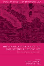 The European Court of Justice and External Relations Law: Constitutional Challenges