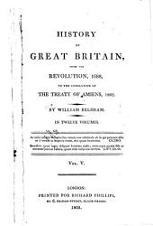 History of Great Britain: From the Revolution, 1688, to the Conclusion of the Treaty of Amiens, 1802, Volume 5