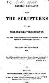 Sacred Extracts from the Scriptures of the Old and New Testaments ... for the use of schools. [Edited by Joseph McKean.]