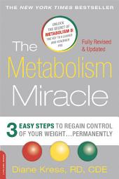 The Metabolism Miracle, Revised Edition: 3 Easy Steps to Regain Control of Your Weight . . . Permanently, Edition 2
