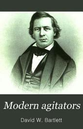Modern Agitators: Or, Pen Portraits of Living American Reformers