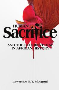 Human Sacrifice and the Supernatural in African History PDF