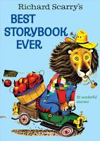 Richard Scarry s Best Story Book Ever PDF