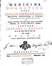 Medicina dogmatica tres morbos particulares, delirium, vertiginem et tussim aphoristice conscriptos ...
