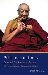 Pith Instructions: Selected Teachings and Poems