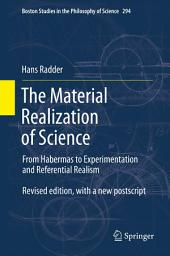 The Material Realization of Science: From Habermas to Experimentation and Referential Realism