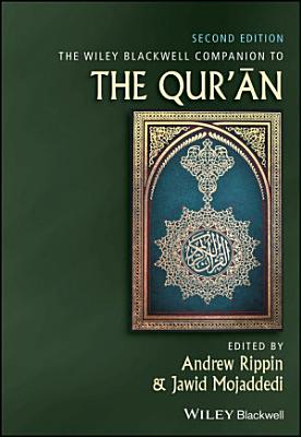 The Wiley Blackwell Companion to the Qur an PDF