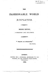 The Fashionable World Displayed. Second Edition ... Enlarged