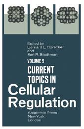 Current Topics in Cellular Regulation: Volume 5