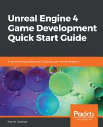 Unreal Engine 4 Game Development Quick Start Guide Book PDF
