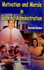 Motivation And Morale In Banking Administration  A Study Of Four Branches Of United Commercial Bank PDF