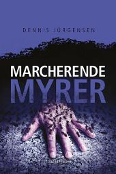 En Roland Triel-krimi #4: Marcherende Myrer