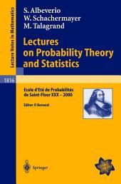Lectures on Probability Theory and Statistics: Ecole d'Eté de Probabilités de Saint-Flour XXX - 2000