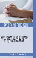Praying for My Future Husband Book