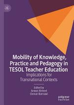 Mobility of Knowledge, Practice and Pedagogy in TESOL Teacher Education
