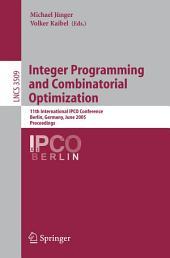 Integer Programming and Combinatorial Optimization: 11th International IPCO Conference, Berlin, Germany, June 8-10, 2005, Proceedings