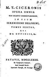 M.T. Ciceronis Opera omnia, 6: cum delectu commentariorum, in usum serenissimi delphini