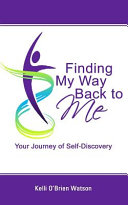 Finding My Way Back to Me