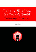 Tantric Wisdom for Today's World - The New Yoga of Awareness