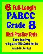 6 Full-Length PARCC Grade 8 Math Practice Tests