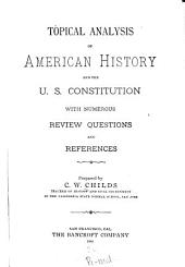 Topical Analysis of American History and the U.S. Constitution with Numerous Review Questions and References